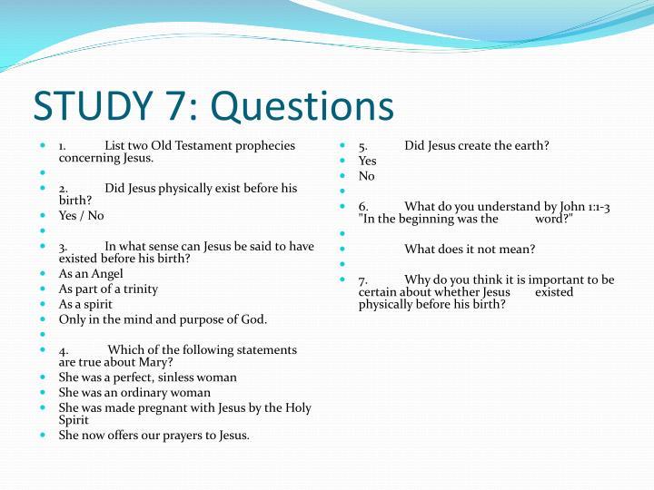 STUDY 7: Questions