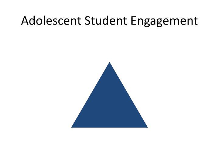 Adolescent Student Engagement