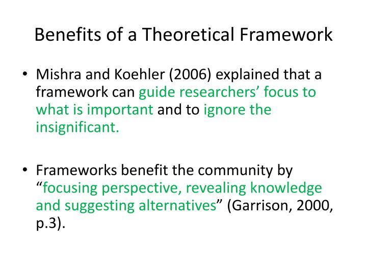 Benefits of a Theoretical Framework