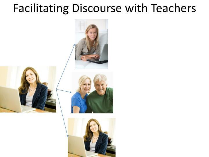 Facilitating Discourse with Teachers