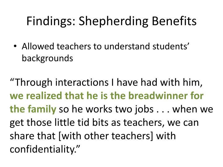 Findings: Shepherding Benefits