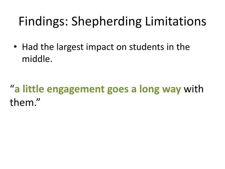 Findings: Shepherding Limitations