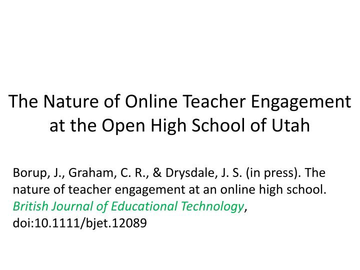The Nature of Online Teacher Engagement at the Open High School of Utah