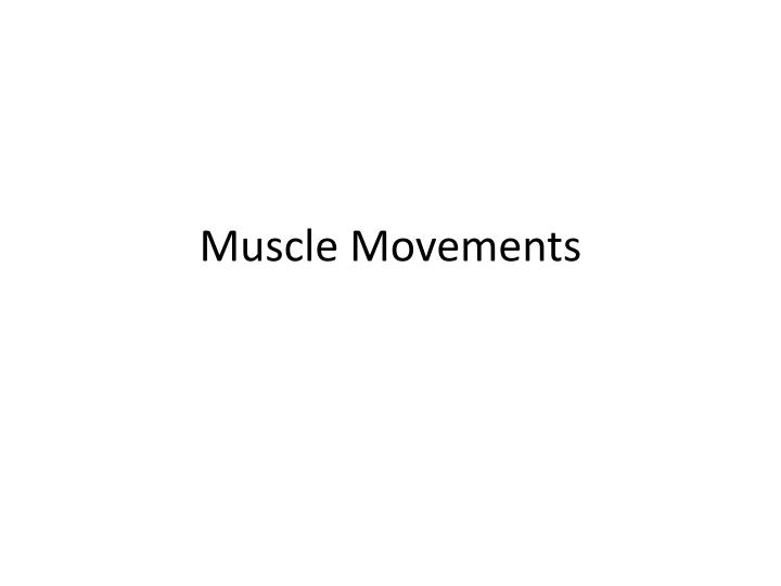 muscle movements n.