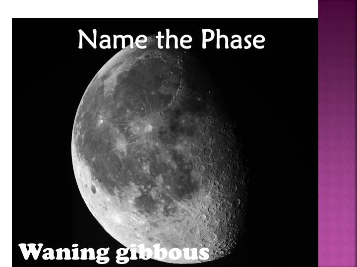 Name the Phase