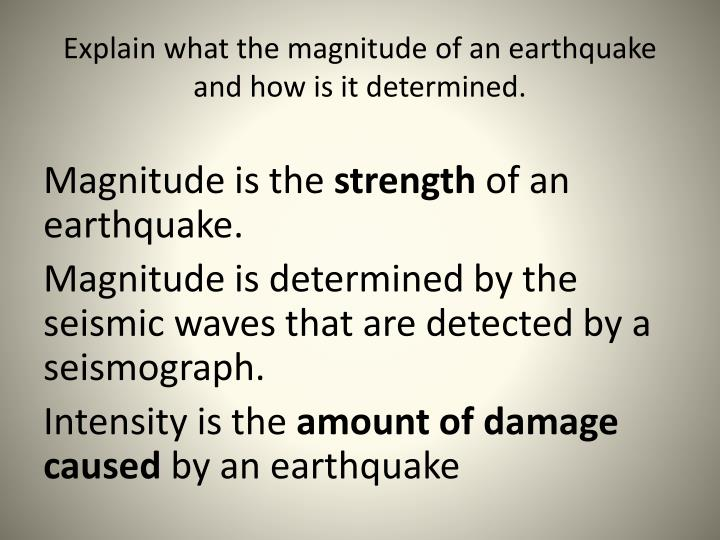 Explain what the magnitude of an earthquake and how is it determined.