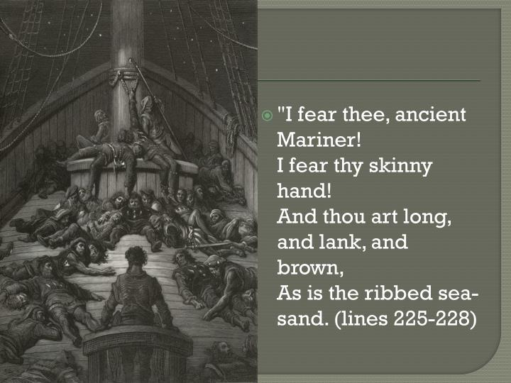 """I fear thee, ancient Mariner!"
