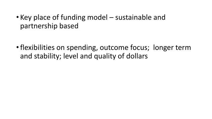 Key place of funding model – sustainable and partnership based