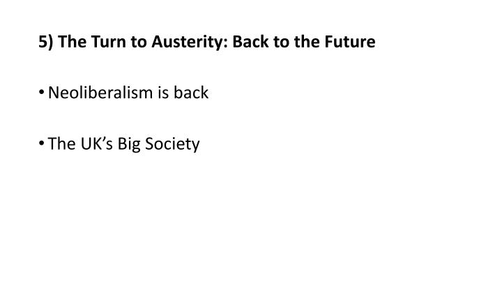5) The Turn to Austerity: Back to the Future