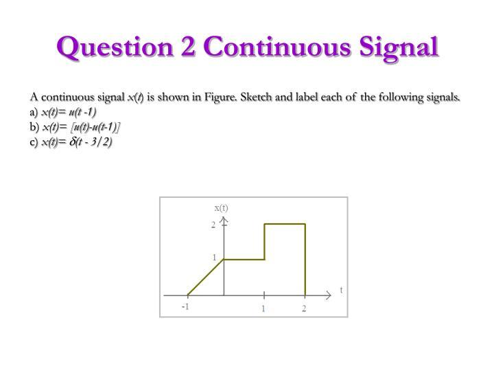 Question 2 Continuous
