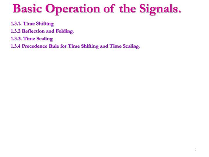 Basic Operation of the Signals.