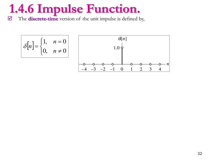 1.4.6 Impulse Function.