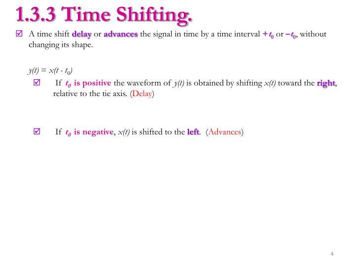 1.3.3 Time Shifting.