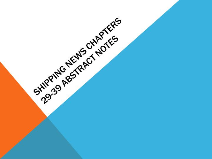 Shipping news chapters 29 39 abstract notes