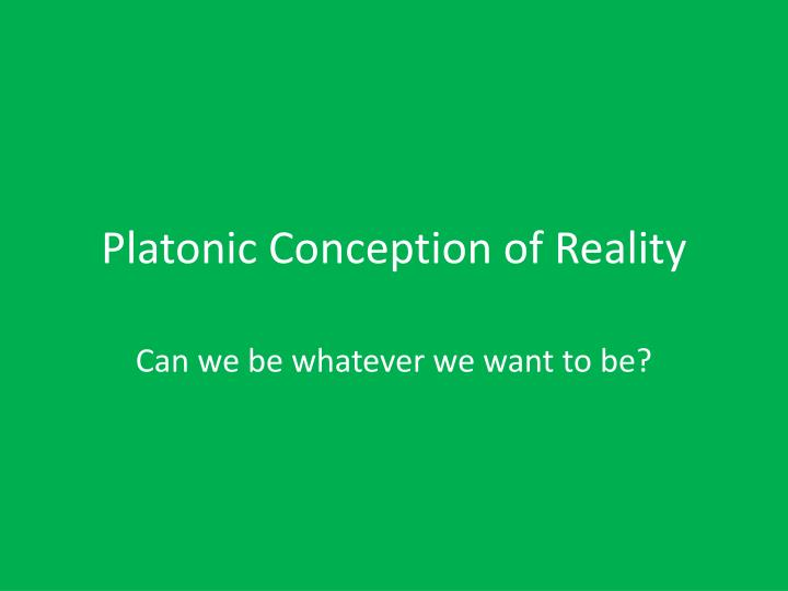 platonic conception of reality n.