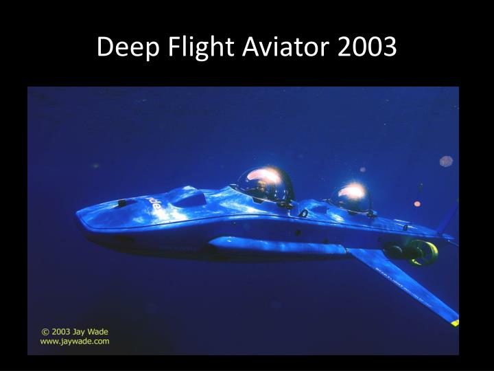 Deep Flight Aviator 2003