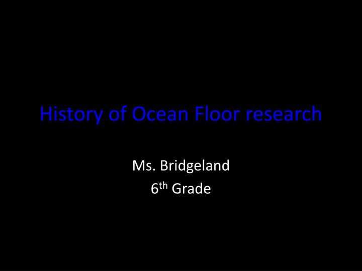 History of ocean floor research