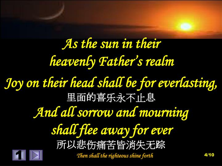 As the sun in their