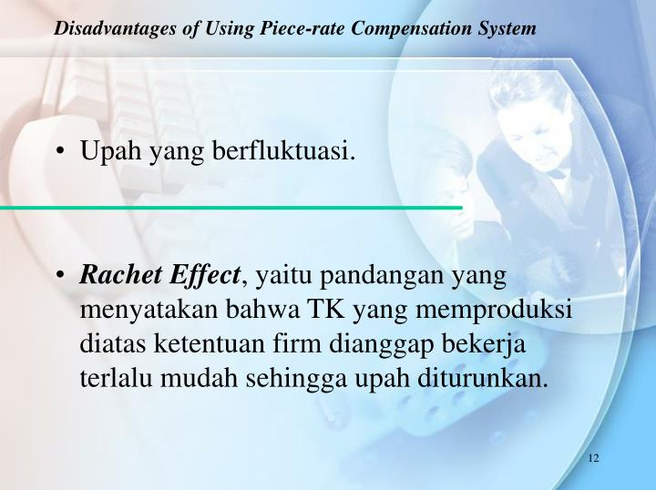 Disadvantages of Using Piece-rate Compensation System