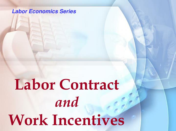 Labor contract and work incentives