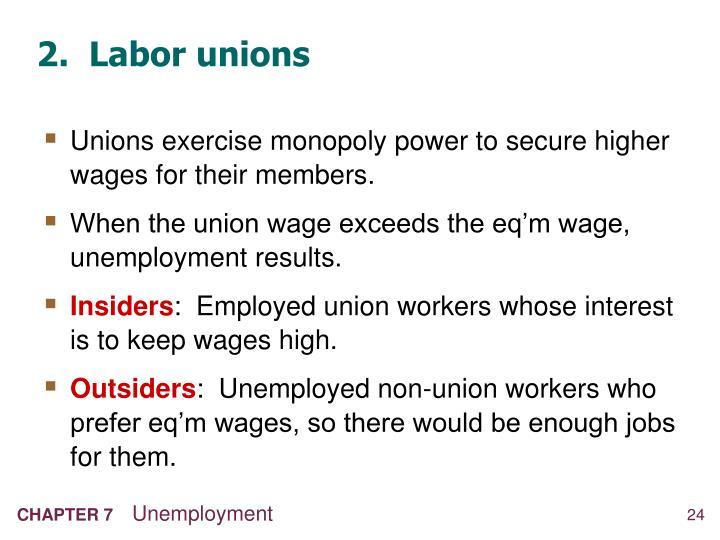 2.  Labor unions