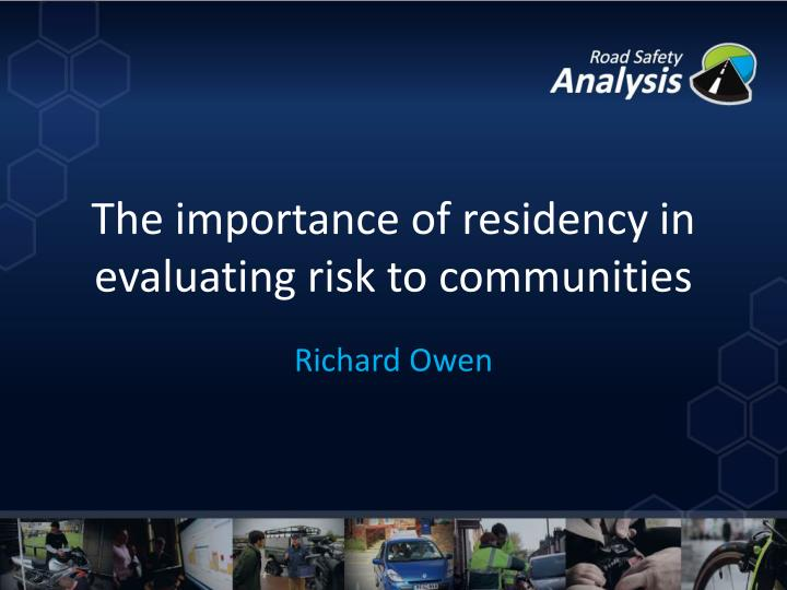 the importance of residency in evaluating risk to communities n.