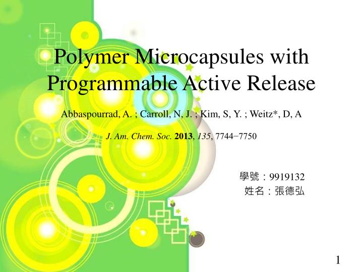 Polymer Microcapsules with Programmable Active Release