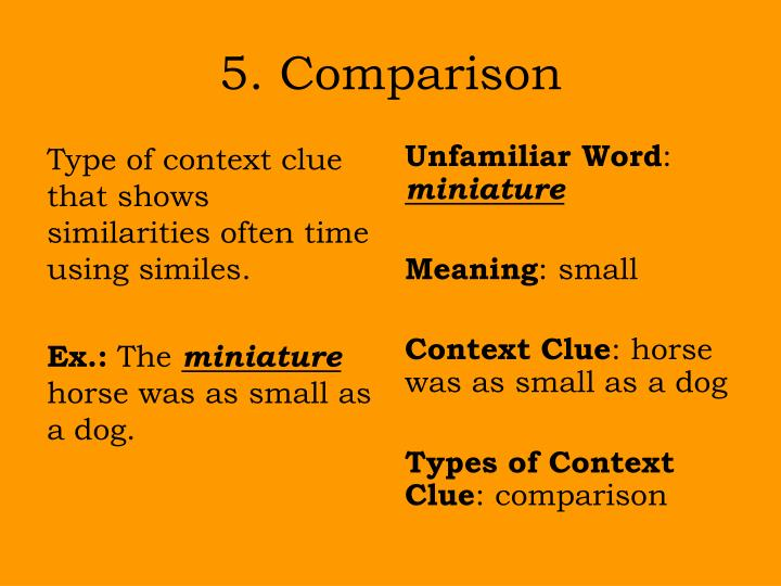 Type of context clue that shows similarities often time using similes.