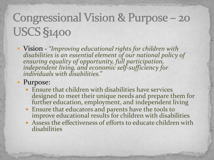 Congressional Vision & Purpose – 20 USCS §1400