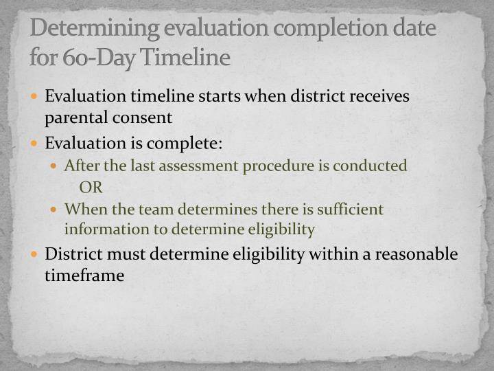 Determining evaluation completion date  for 60-Day Timeline