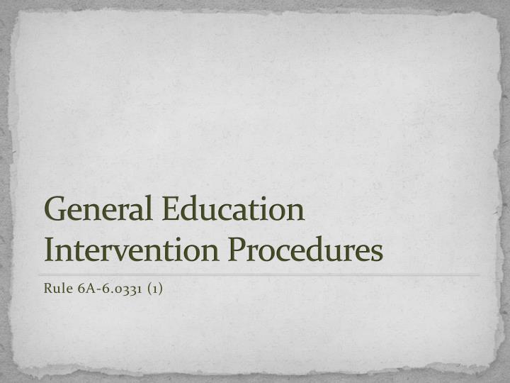 General Education Intervention Procedures