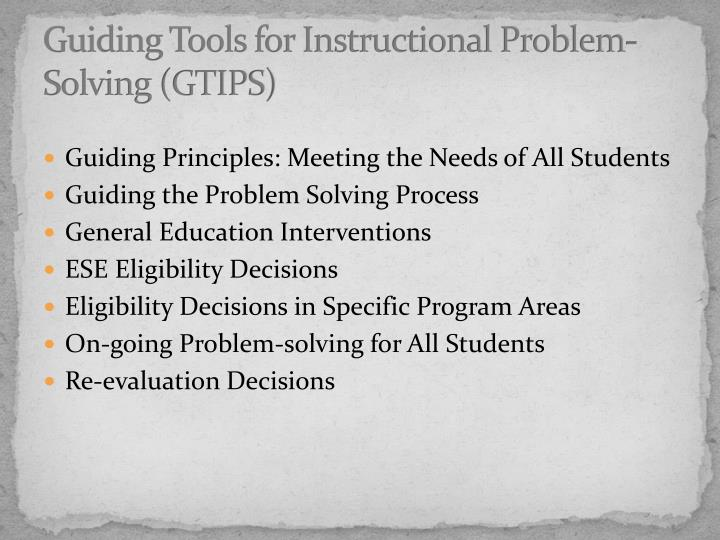 Guiding Tools for Instructional Problem-Solving (GTIPS)