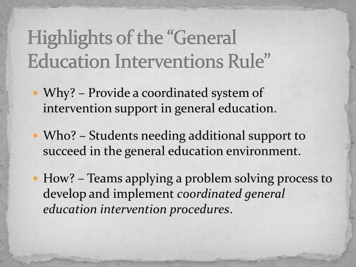Why? – Provide a coordinated system of intervention support in general education.