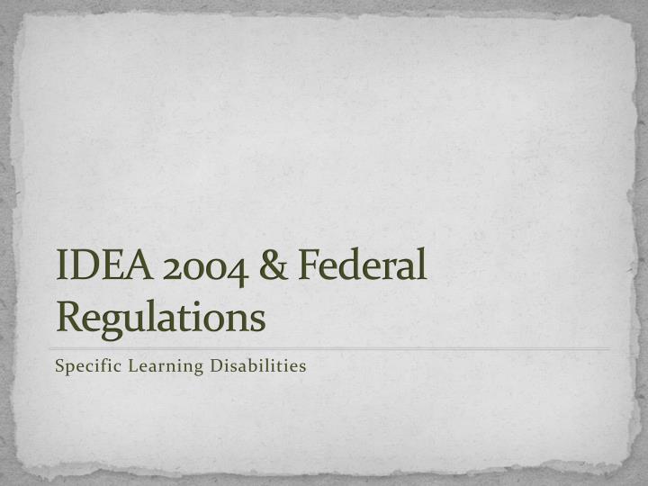 IDEA 2004 & Federal Regulations