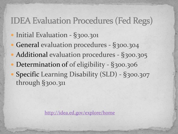 IDEA Evaluation Procedures (Fed Regs)