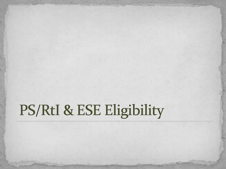 PS/RtI & ESE Eligibility