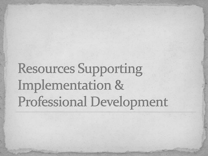 Resources Supporting Implementation & Professional Development