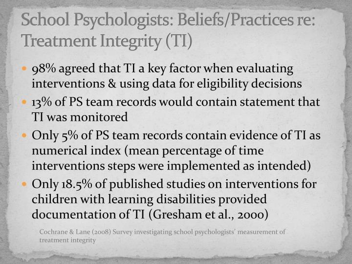 School Psychologists: Beliefs/Practices re: Treatment Integrity (TI)
