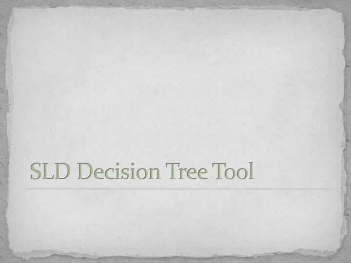 SLD Decision Tree Tool