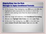 step by step use the rule manager to apply conditional formats1