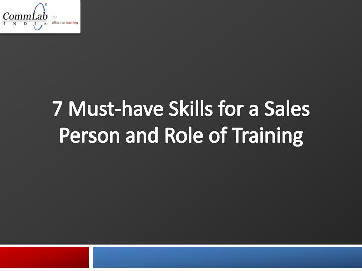 7 must have skills for a sales person and role of training