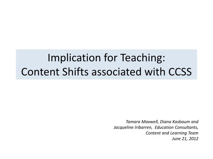 implication for teaching content shifts associated with ccss