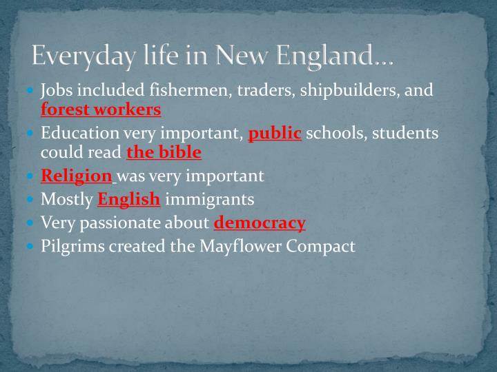 Everyday life in New England…