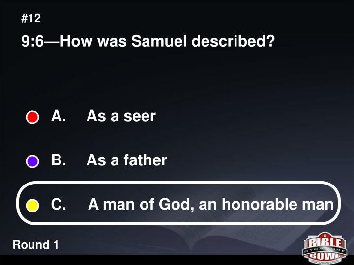 A.  As a seer