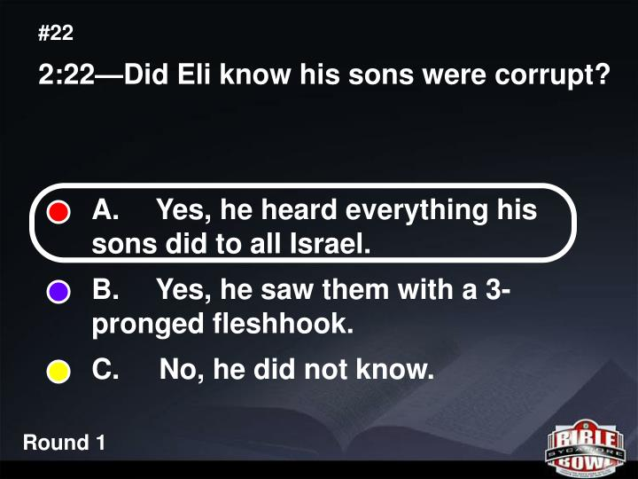A.  Yes, he heard everything his  sons did to all Israel.