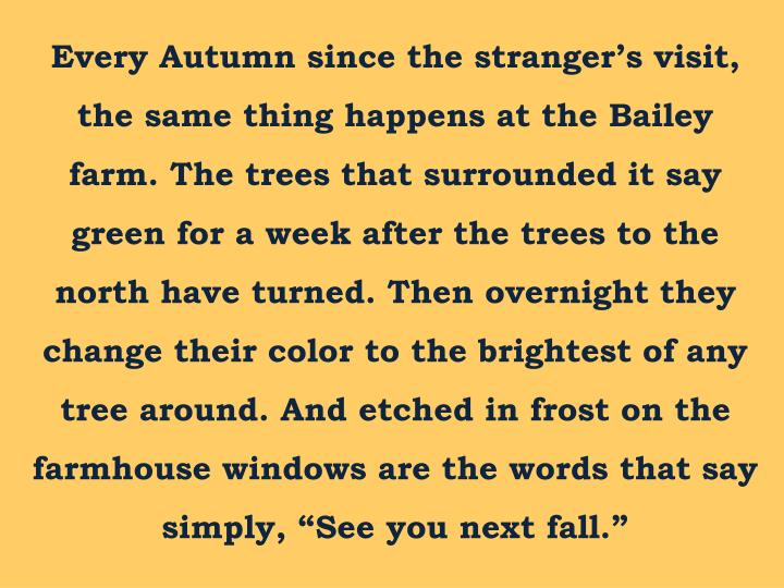 Every Autumn since the stranger's visit, the same thing happens at the Baile