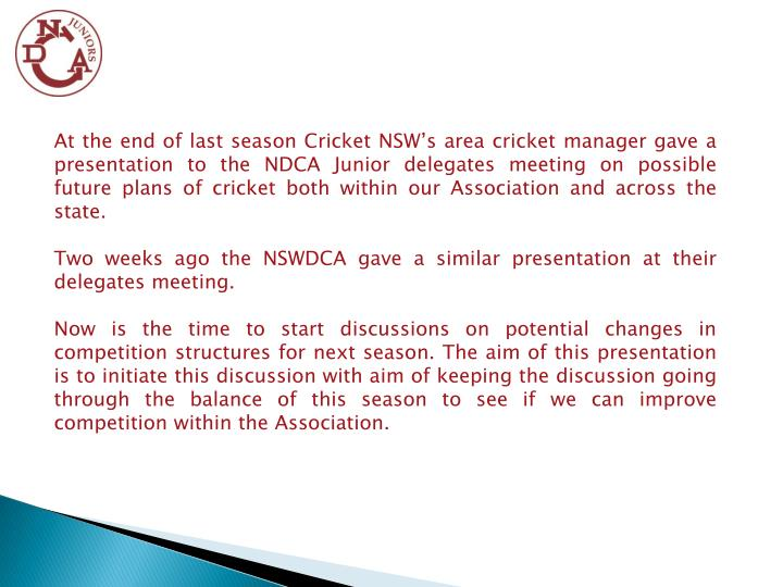 At the end of last season Cricket NSW's area cricket manager gave a presentation to the NDCA Junio...