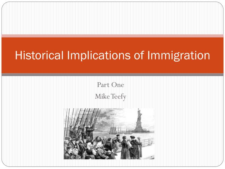 historical implications of immigration n.