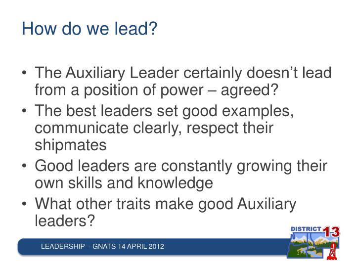 How do we lead?