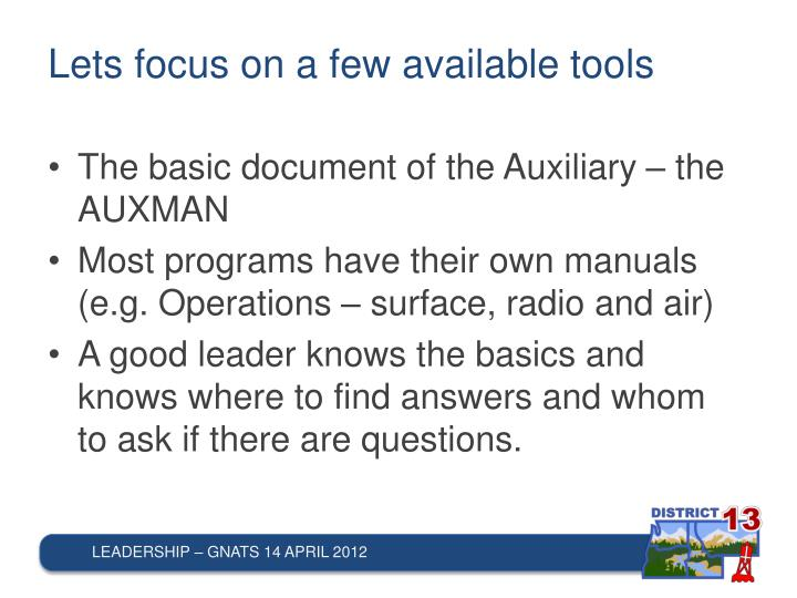 Lets focus on a few available tools